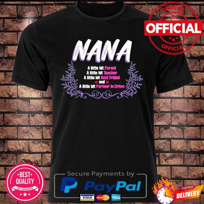 Mother's day nana a little bit shirt