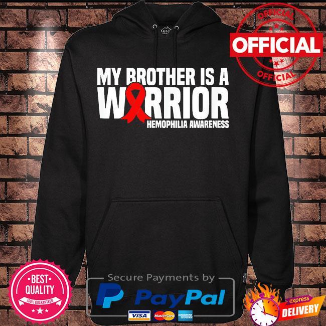 My brother is a warrior hemophilia awareness s Hoodie black