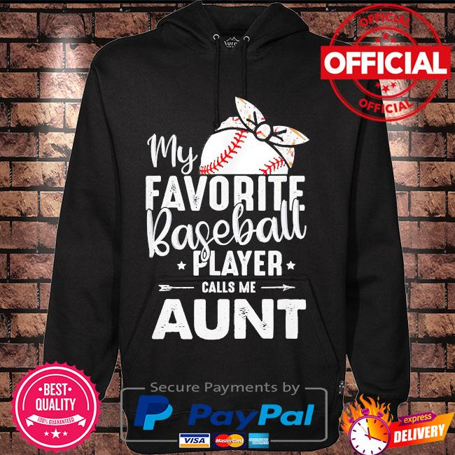My favorite baseball player call me aunt 2021 s Hoodie black