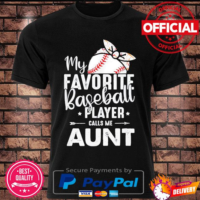 My favorite baseball player call me aunt 2021 shirt