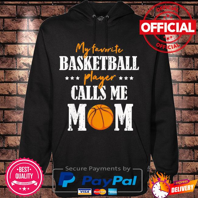 My favorite basketball player calls me mom mothers day us 2021 s Hoodie black