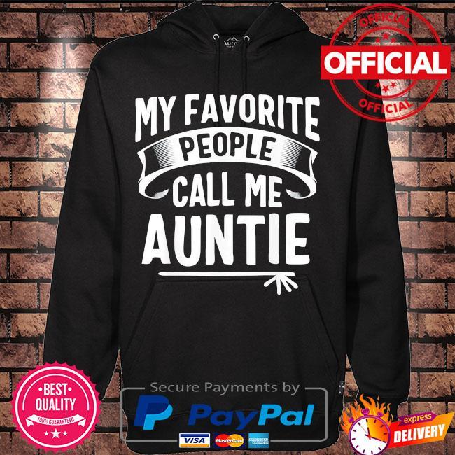 My favorite people call me auntie mothers day us 2021 s Hoodie black