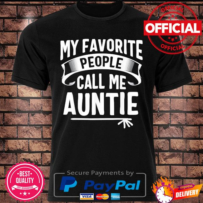 My favorite people call me auntie mothers day us 2021 shirt