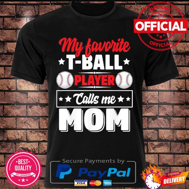 My favorite t-ball player calls me mom 2021 shirt