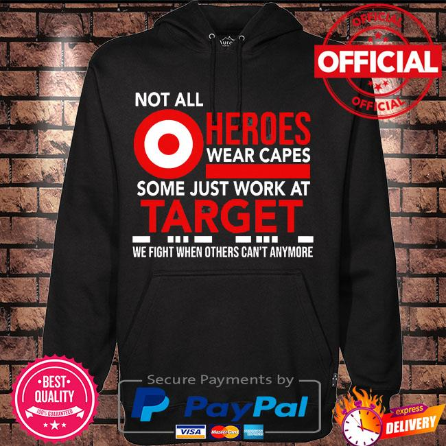 Not all heroes wear capes some just work at target s Hoodie black