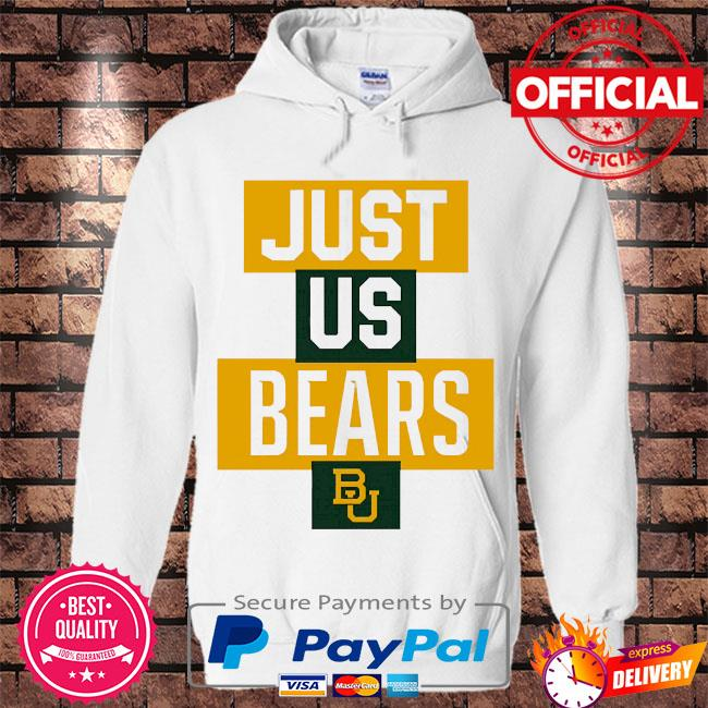 Official baylor bears just us bears bu s Hoodie white