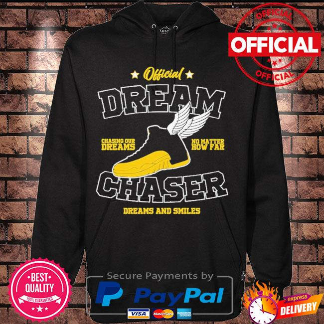 Official dream chasing dreams no matter chaser dreams and smiles s Hoodie black