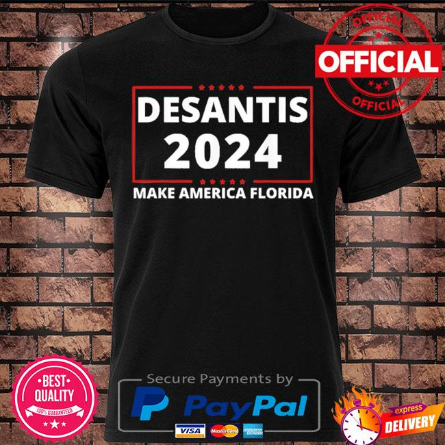 Official Ron desantis 2024 make america florida republican president shirt