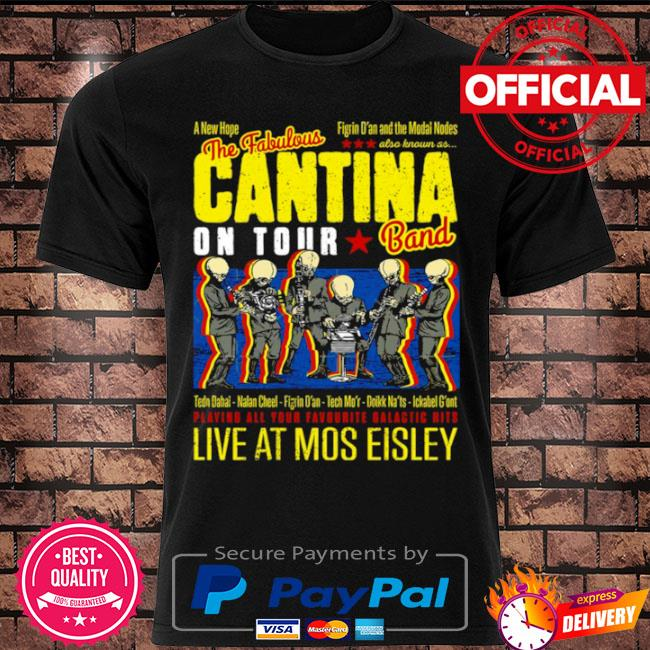 Official The fabulous cantina on tour band live at mos eisley shirt
