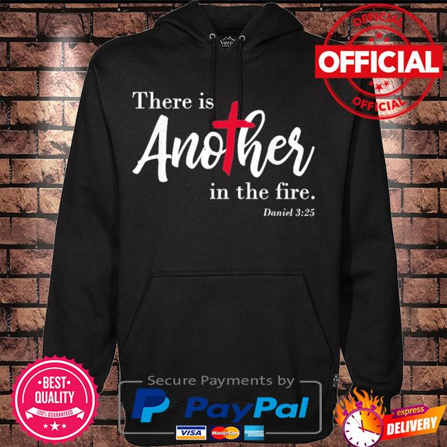 Official there is another in the fire scripture religious s Hoodie black