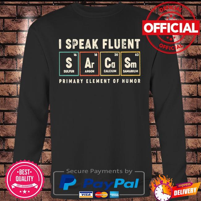 I speak fluent primary element of humor s Long sleeve black