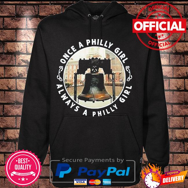 Once a philly girl always a philly girl s Hoodie black