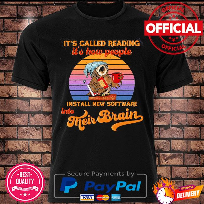 Owl it's called reading it's how people install new software into their brains vintage shirt