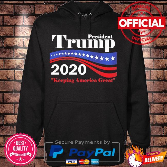 President Trump 2020 keeping America great s Hoodie black