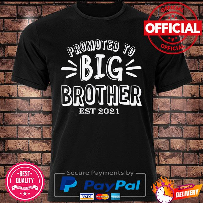 Promoted to big brother est 2021 shirt