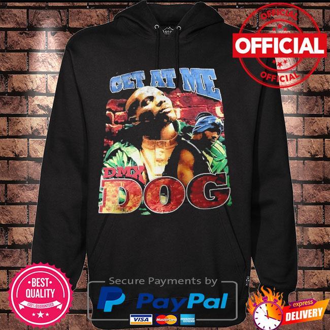 Rip DMX get at me DMX dog 2021 t-s Hoodie black
