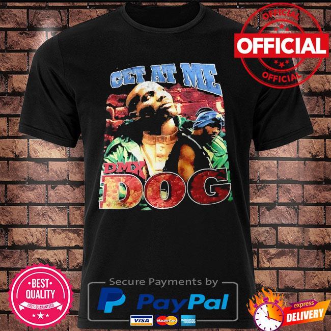 Rip DMX get at me DMX dog 2021 t-shirt