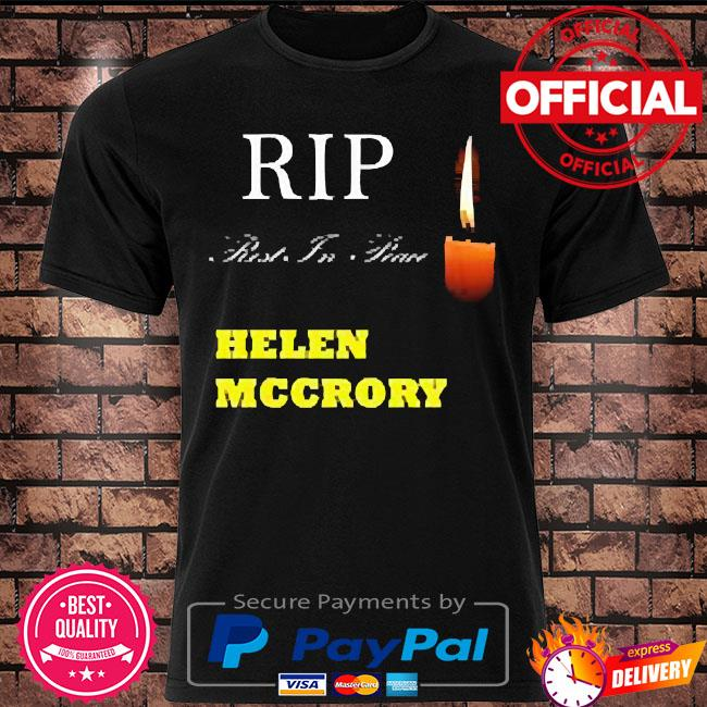 Rip helen mccrory rest in peace shirt