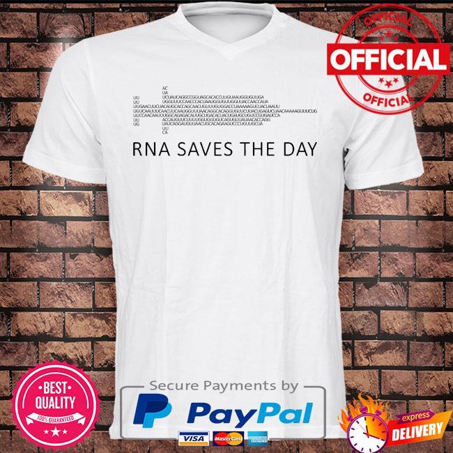 Rna saves the day shirt