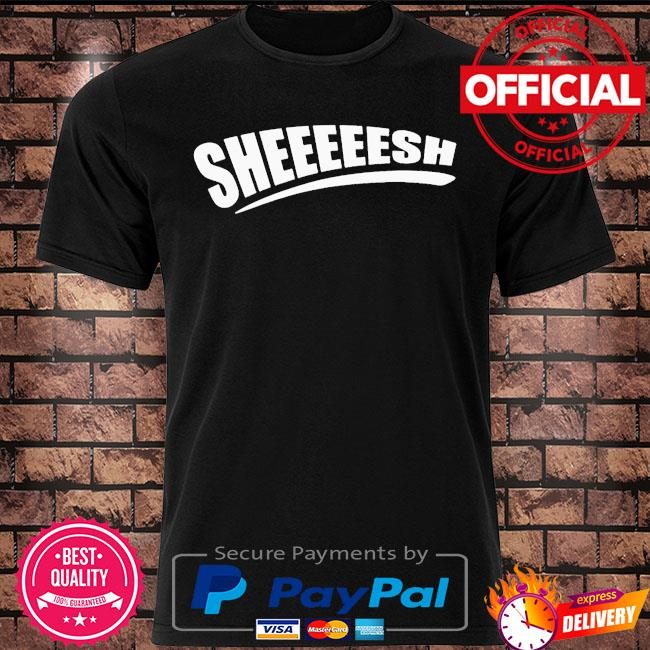 Sheesh trending viral meme shirt