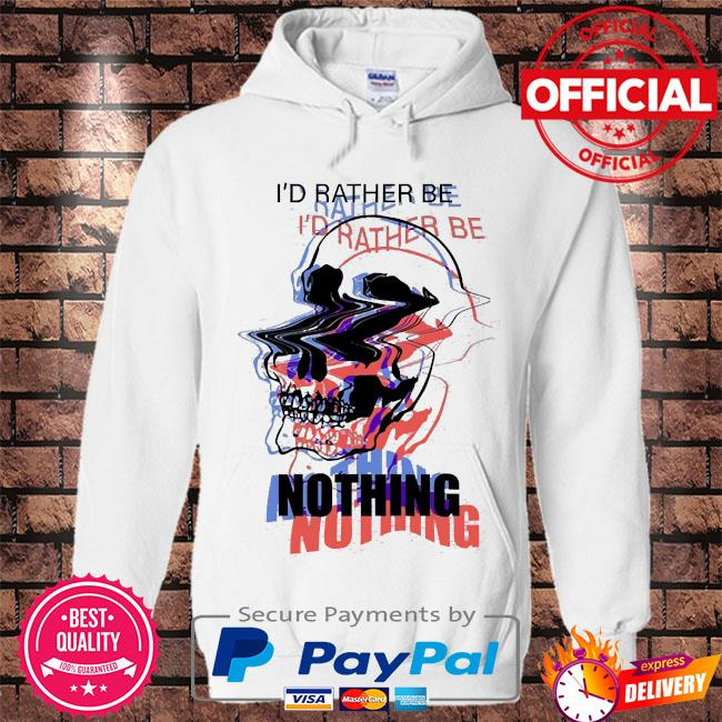 Skull I'd rather be nothing s Hoodie white