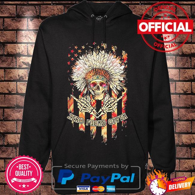 Skull Zero fucks given native s Hoodie black