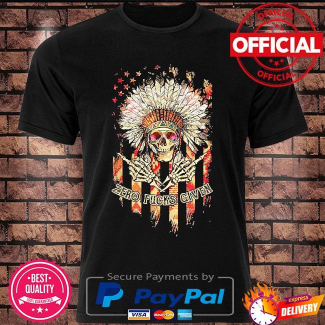 Skull Zero fucks given native shirt