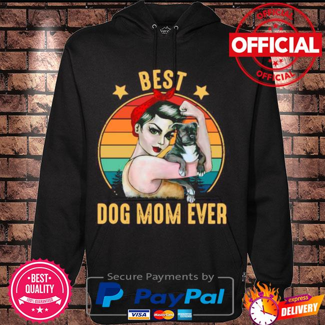 Strong woman best dog mom ever happy mother's day 2021 vintage s Hoodie black