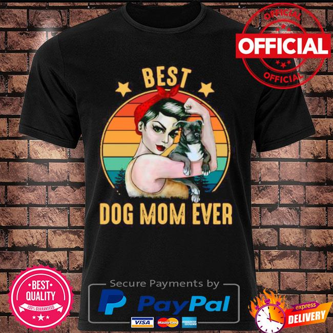 Strong woman best dog mom ever happy mother's day 2021 vintage shirt