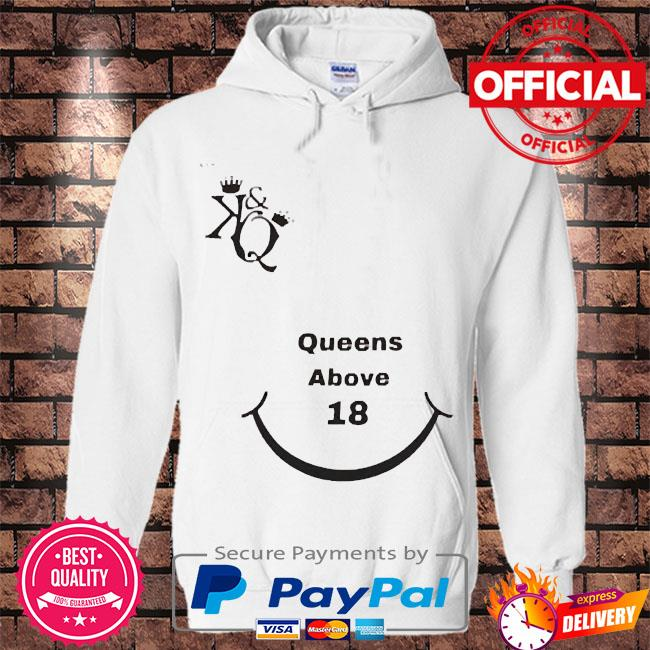 The kings queens above 18 s Hoodie white