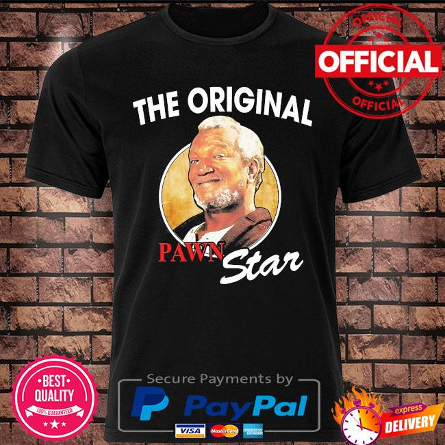 The original pawn star shirt