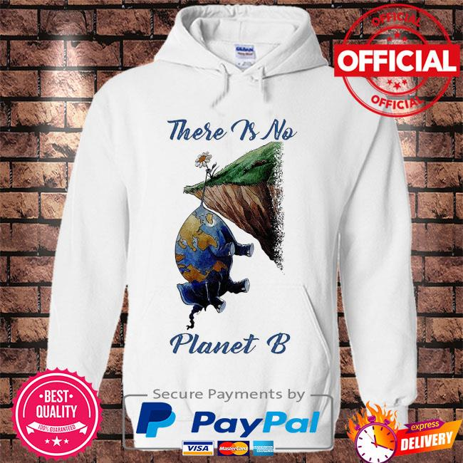 There is no planet B s Hoodie white