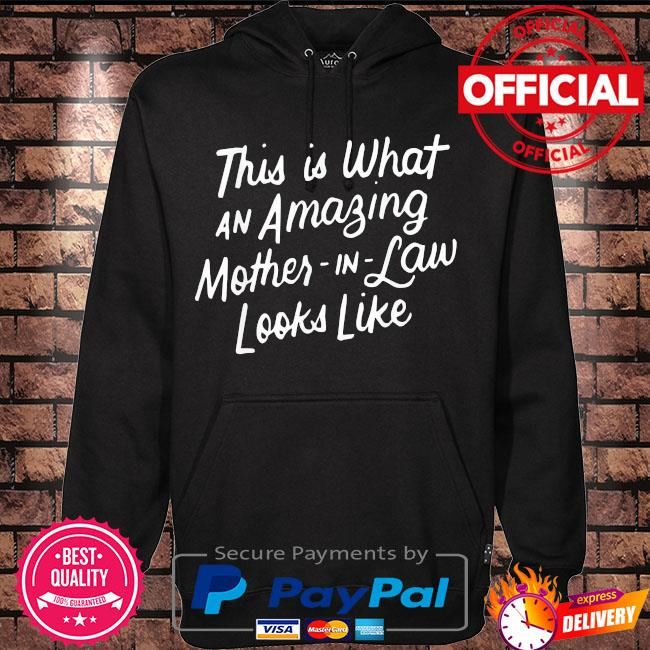 This is what an amazing mother-in-law looks like mom mothers day us 2021 s Hoodie black