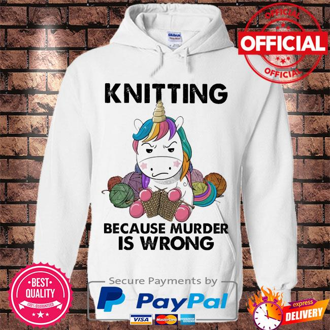 Unicorn Knitting because murder is wrong s Hoodie white