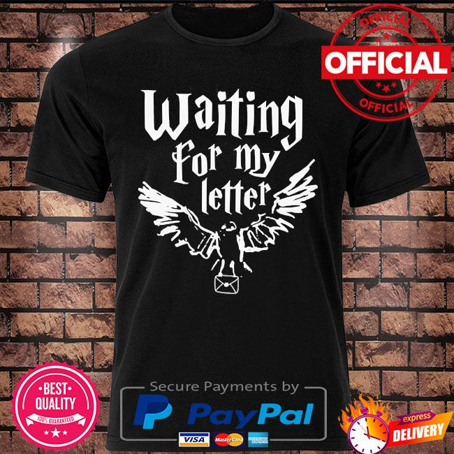 Waiting for my letter shirt
