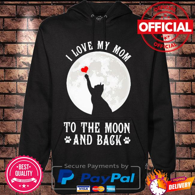 Cat I love my mom to the moon and back s Hoodie black