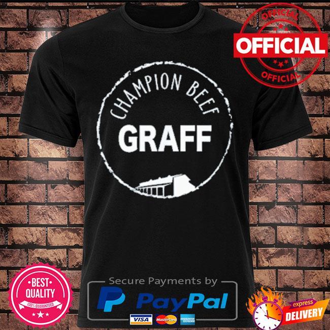 Graff champion beef shirt