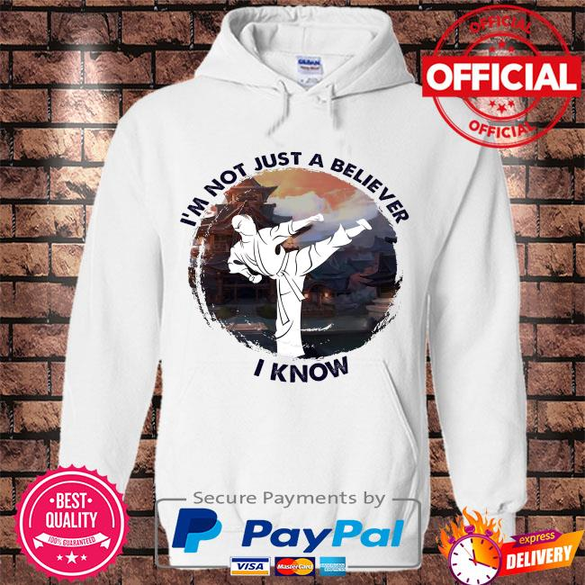 Karate I'm not just a believer I know s Hoodie white