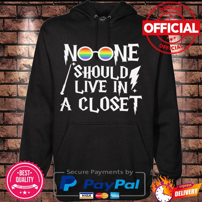LGBT noone should lived in a closet s Hoodie black