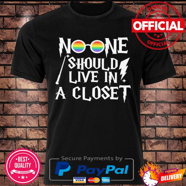 LGBT noone should lived in a closet shirt