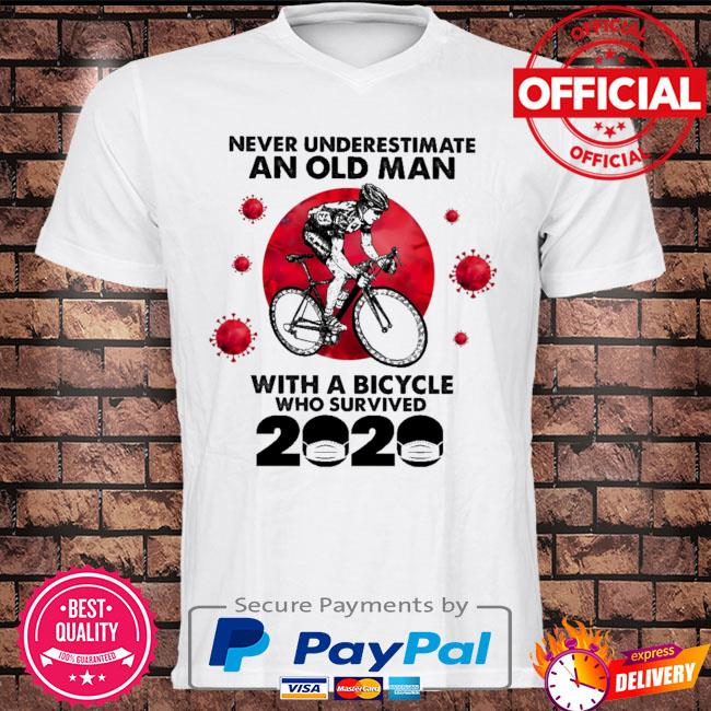 Never underestimate an old man with a bicycle who survived 2021 shirt
