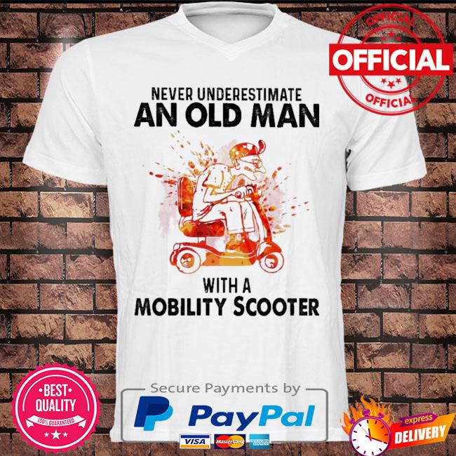 Never underestimate an old man with a mobility scooter shirt