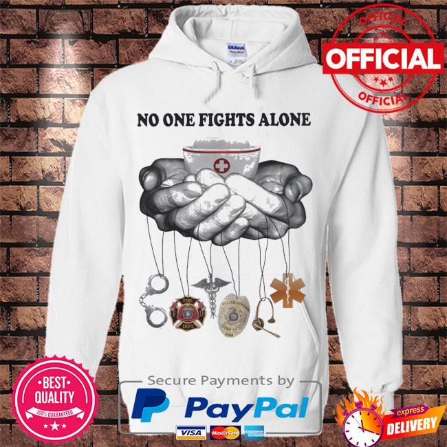 Nurse no one fights alone s Hoodie white