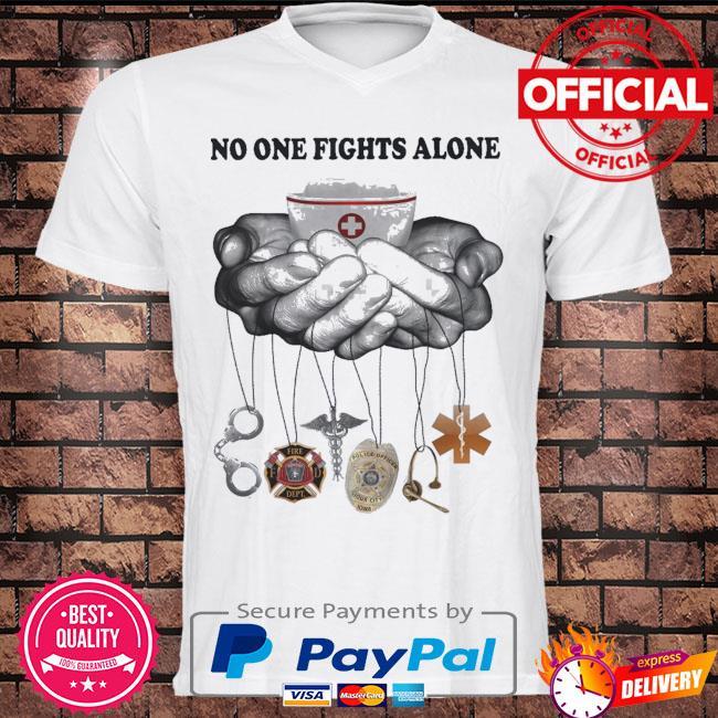Nurse no one fights alone shirt
