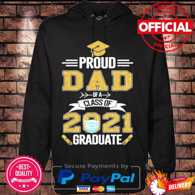 Proud dad of a 2021 face mask class of 2021 graduation s Hoodie black