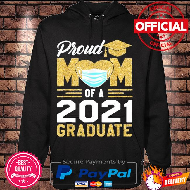 Proud mom of a class of 2021 face mask graduate mother s Hoodie black