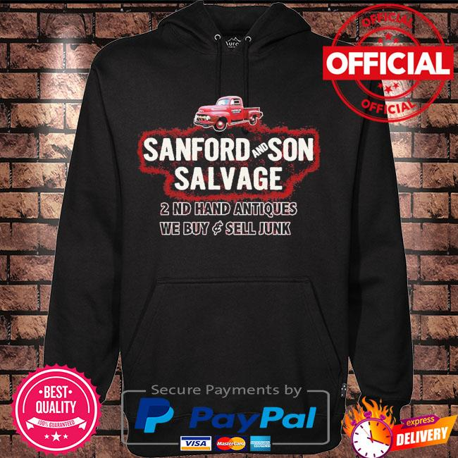 Sanford and son salvage 2 nd hand antiques we buy sell junk s Hoodie black