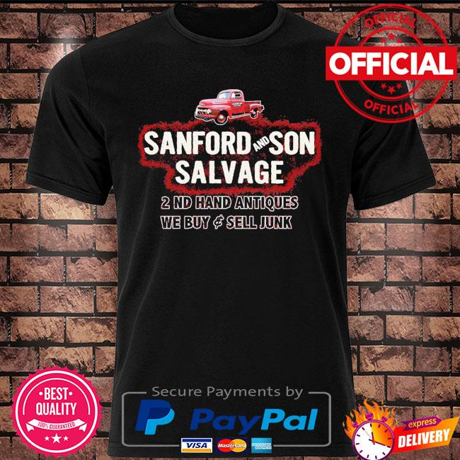 Sanford and son salvage 2 nd hand antiques we buy sell junk shirt