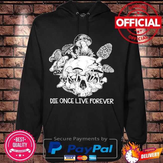 Skull die once live forever s Hoodie black