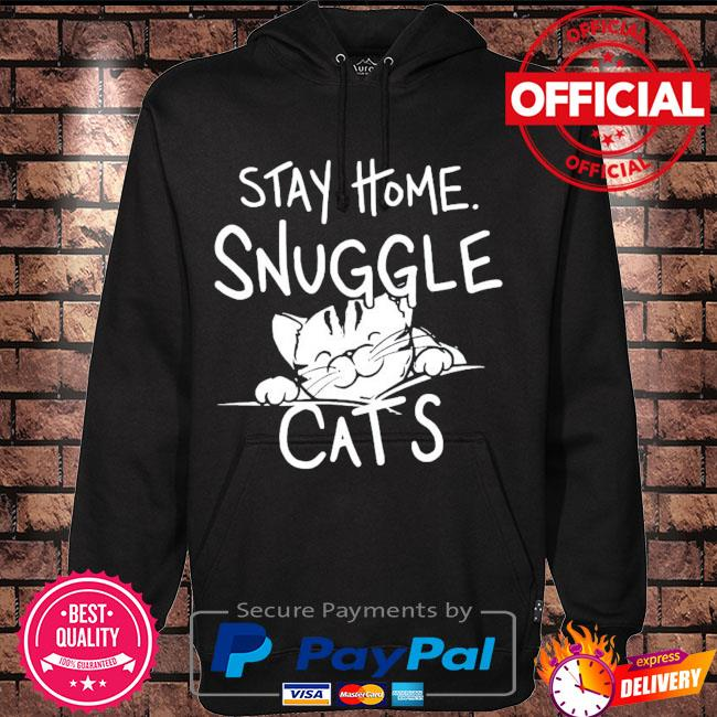 Stay home snuggle Cats s Hoodie black